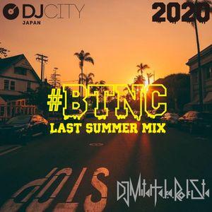BTNC-2020 Last Summer Mix-