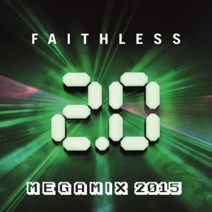 Faithless 2.0 Megamix 2015 (Mixed by DJvADER)