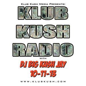 KlubKushRadio-DJ BIGKUSHJAY 10-11-13
