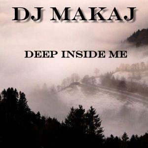 Dj Makaj - Deep Inside Me (House Deep)(13.08.2015)