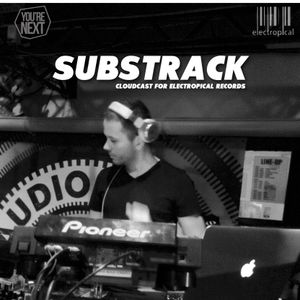 Substrack - MixCast Techno for Electropical Records