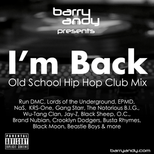 Barry Andy - I'm Back: Old School Hip Hop Club Mix