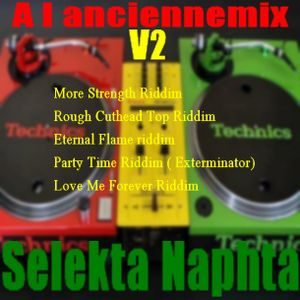 a l anciennemix nu roots reggea  vol 2 selekta naphta2 More Strength Rough Cuthead Top ETERNEL FLAME