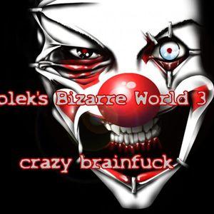 Bolek's Bizarre World 3