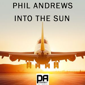 Phil Andrews - Into The Sun