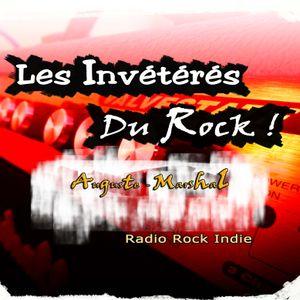 Les Invétérés du Rock - Emission Radio Rock #016 By Auguste Marshal