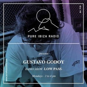 Gustavo Godoy - Low Pass Radio Show ·016 - Pure Ibiza Radio 97.2 FM