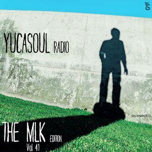 Yucasoul Radio Vol. 041- The MLK Edition