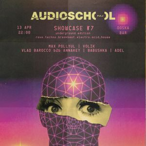 Max Pollyul @ AudioSchool PLLL - Showcase 7 (Live Dj Set 13-04-2019)