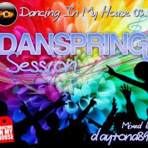 Alex Daytona - Dancing In My House 03.11 (Danspring Session)