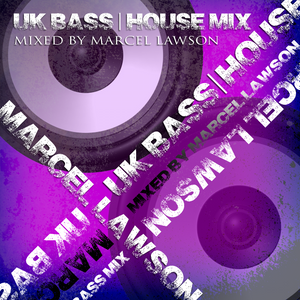 UK Bass   House Mix - Mixed By Marcel Lawson