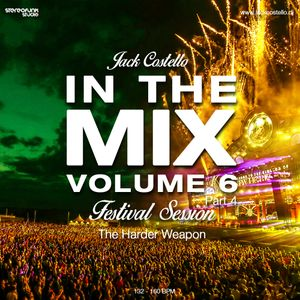 Jack Costello - In The Mix Volume 6 (Part 4) (Festival Session The Harder Weapon)