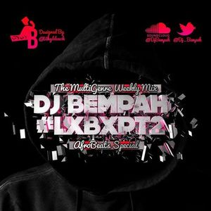@DJ_Bempah - #LXBX PART 2 x AFROBEATS x AFRO-HOUSE SPECIAL