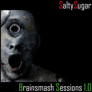 SaltySugar - Brainsmash Sessions 1.0