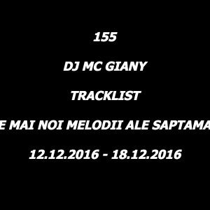 155 - DJ MC GIANY - TRACKLIST - CELE MAI NOI MELODII ALE SAPTAMANII (12.12.2016 - 18.12.2016)