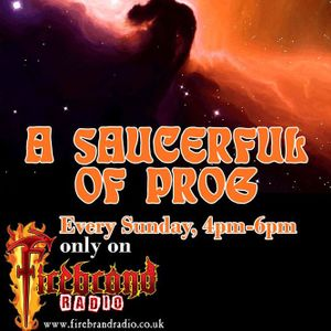A SAUCERFUL OF PROG Broadcast Jan 1 2017 with STEVE PILKINGTON
