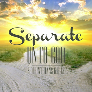 Separate Unto God - Audio