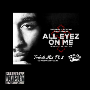"2Pac ""All Eyez On Me"" Tribute Mix Pt.2"