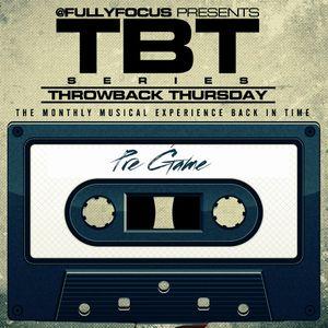 Fully Focus Presents #TBT Pregame (RAW)
