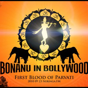 BONANU in BOLLYWOOD (First Blood of Parvati)