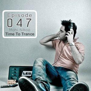 Ilılı.. Time To Trance ..ılılı ( Episode 047 )