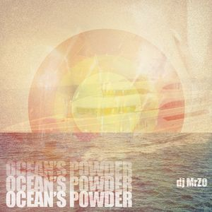 dj MrZO - ocean's powder / summer set)