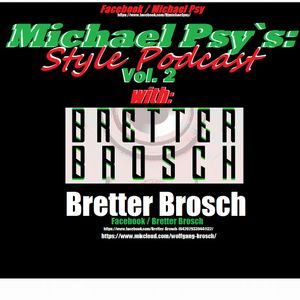 Michael Psy´s Style Podcast Vol.2 with Bretter Brosch 25.09.16.