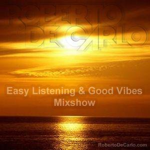 "Roberto De Carlo ""Easy Listening & Good Vibrations"" Mixshow"