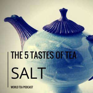 The 5 Tastes of Tea - Salt