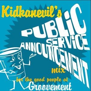 GROOVEMENT // Kidkanevil / PSA Mix for the Good People at Groovement  /10SEP09