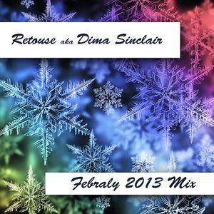 Retouse aka Dima Sinclair - February 2013 Mix