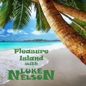 Pleasure Island with Luke Nelson 112