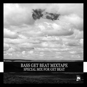 GET BEAT - Bass Geat Beat Mixtape (Special Mix For Get Beat)