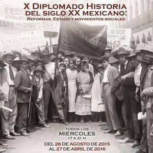 Diplomado Historia del siglo XX Mexicano