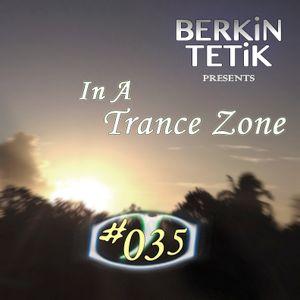 Berkin Tetik - In A Trance Zone #035