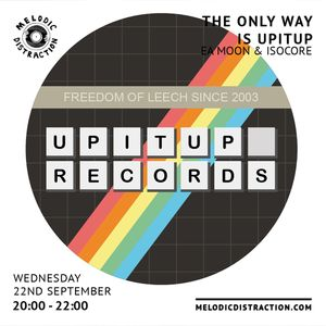 The Only Way is Upitup with EA Moon & Isocore (September '21)