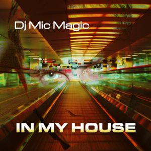 Dj Mic Magic (In My House 2010)