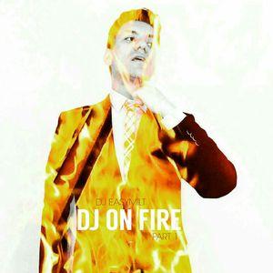 Dj Easymilt - DJ ON FIRE (Part1)