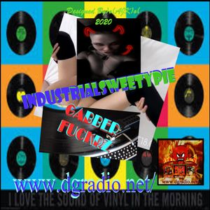 #INDUSTRIALSWEETYPIE @ #DGRadio -GABBER FUCKRZ! Live PODCAST OF GABBER