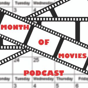 Month of Movies - Episode 30 (April 2016)