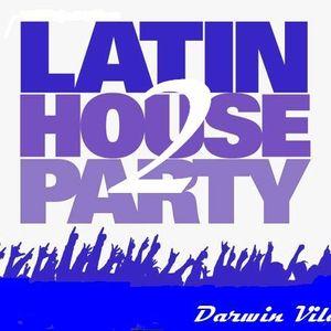 Latin Electro House Version 2  - Session&Mix  By - Darwin Vila