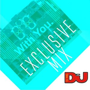 EXCLUSIVE MIX: With You.