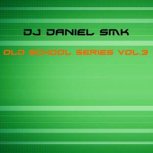 Dj Daniel Smk - Old School Series Vol.3