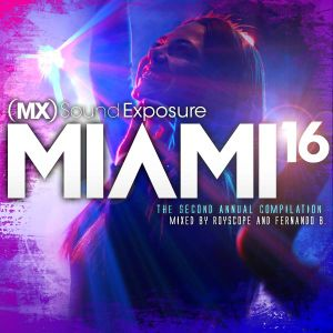 MX Sound Exposure Destinations: Miami '16 (Club Mix)