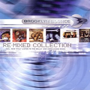 Brooklyn Bounce ''The Re-Mixed Collection''