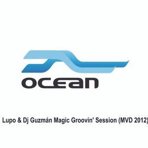 Lupo & Dj Guzmán Magic Groovin' Session (MVD 2012)