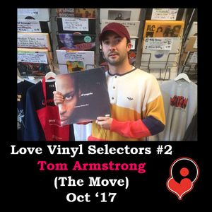 Love Vinyl Selectors #2 Tom Armstrong (The Move) Oct '17