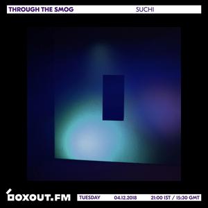 Through The Smog 020 - SUCHI [04-12-18]