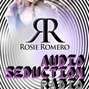Audio Seduction - Radio Show - Rosie Romero with Jason Herd