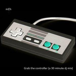 Grab the Controller - 30 minute DJ Mix